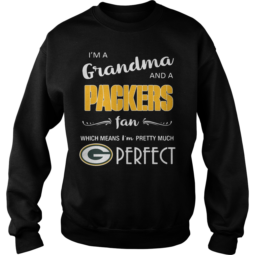 I'm a grandma and a Packers fan which means I'm pretty much perfect Sweater
