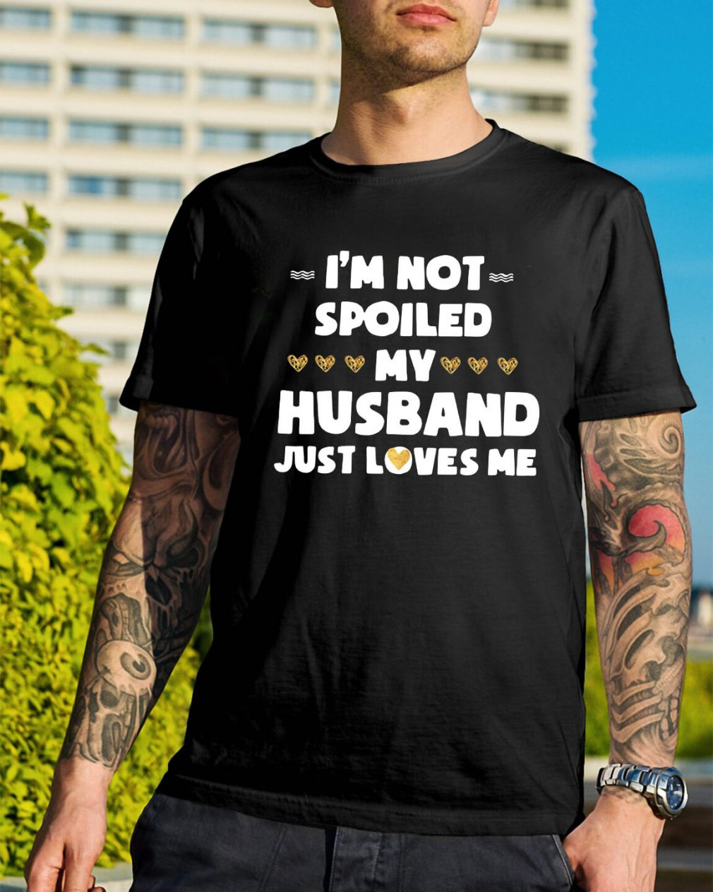 I'm not spoiled my husband just loves me shirt