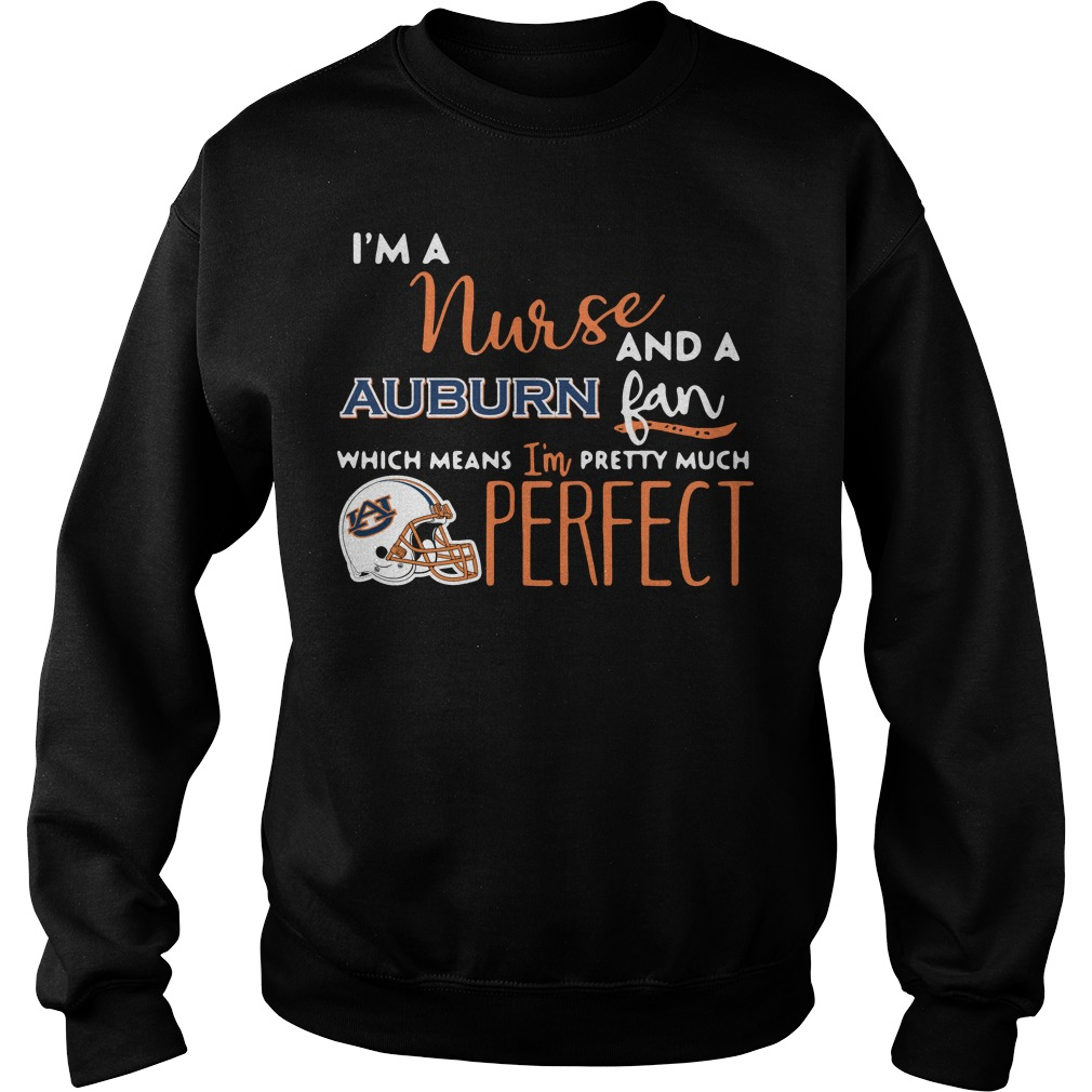 I'm a nurse and a Auburn fan which means I'm pretty much perfect Sweater
