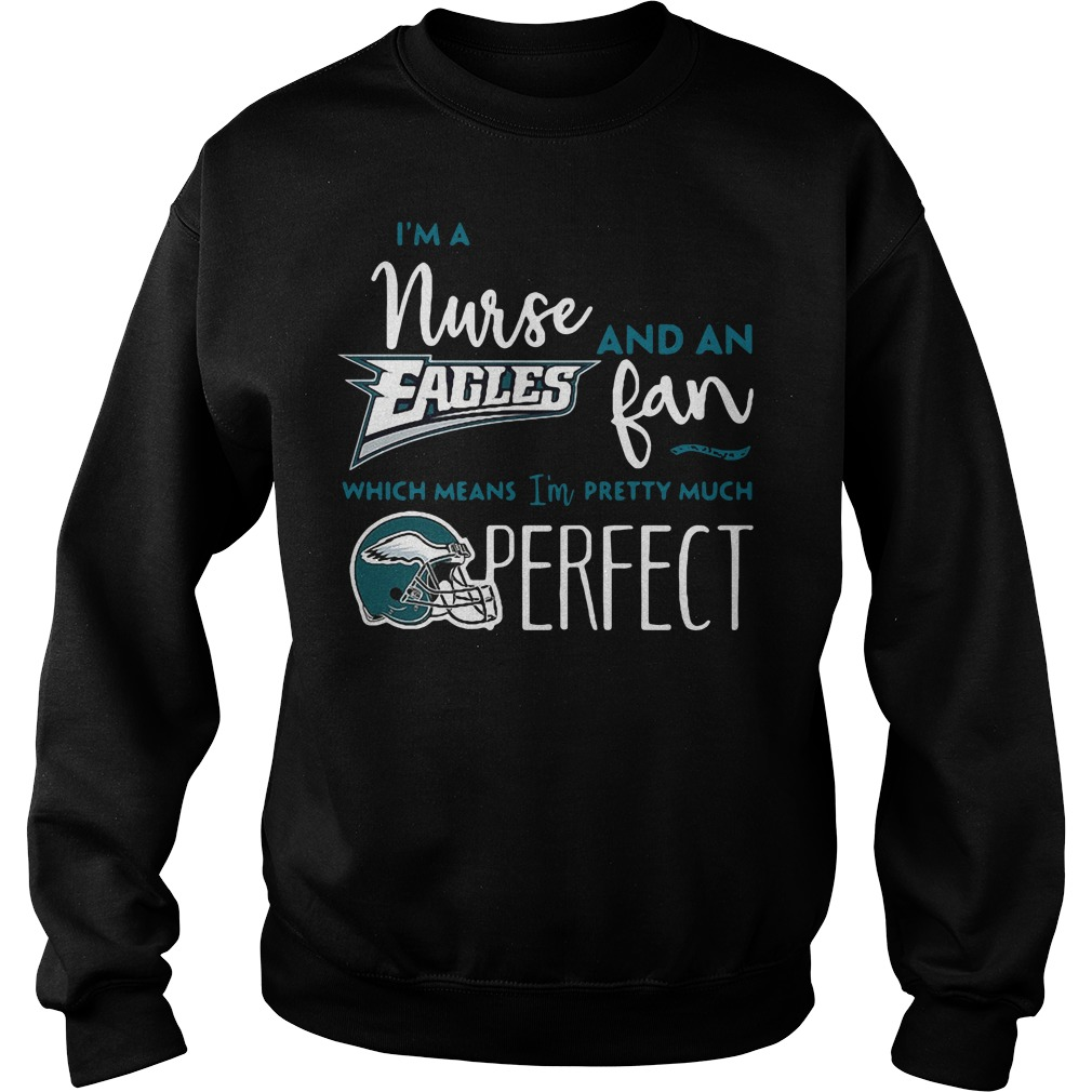 I'm a nurse and an Eagles fan which means I'm pretty much perfect Sweater
