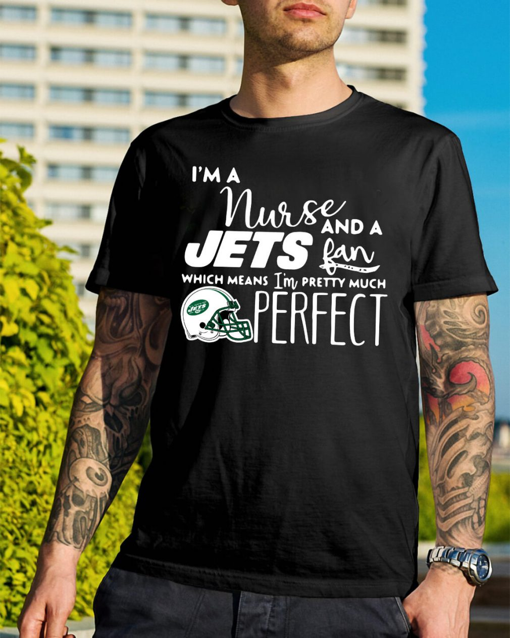 I'm a nurse and a Jets fan which means I'm pretty much perfect shirt