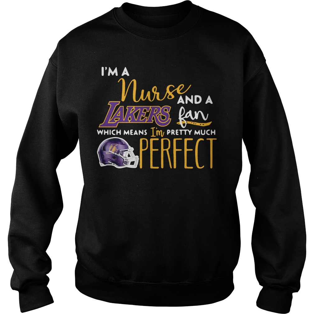 I'm a nurse and a Lakers fan which means I'm pretty much perfect Sweater