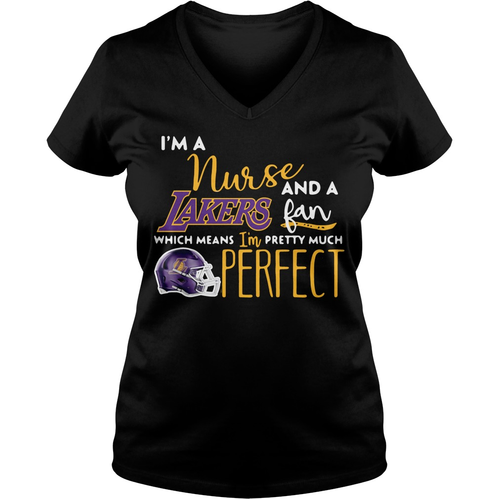 I'm a nurse and a Lakers fan which means I'm pretty much perfect V-neck T-shirt