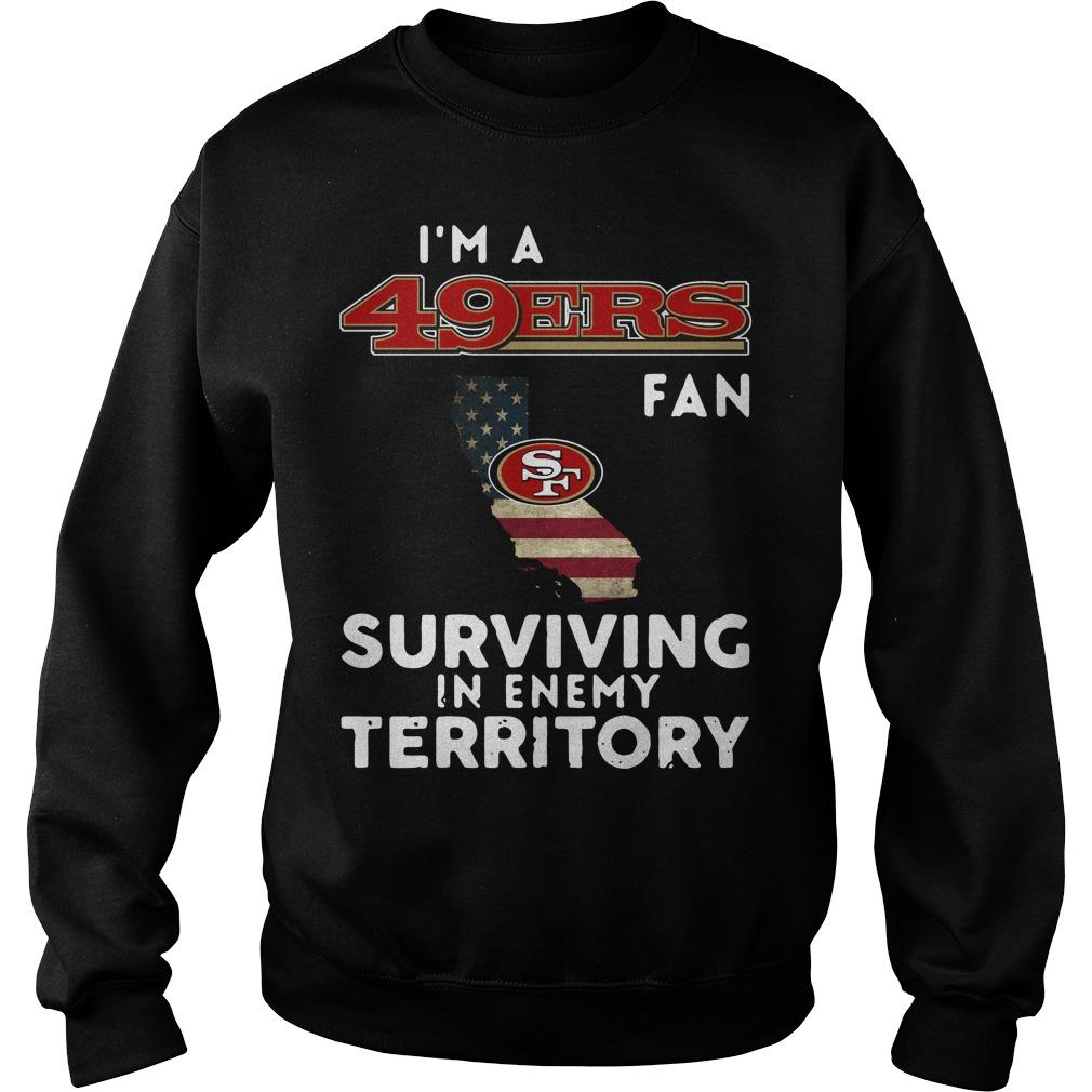 I'm a San Francisco 49ers fan surviving in enemy territory Sweater