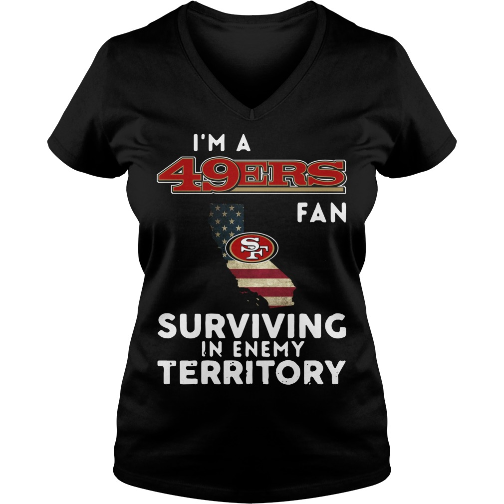I'm a San Francisco 49ers fan surviving in enemy territory V-neck T-shirt