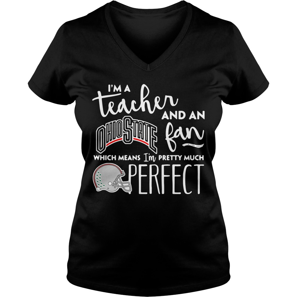 I'm a teacher and an Ohio State fan which means I'm pretty V-neck T-shirt