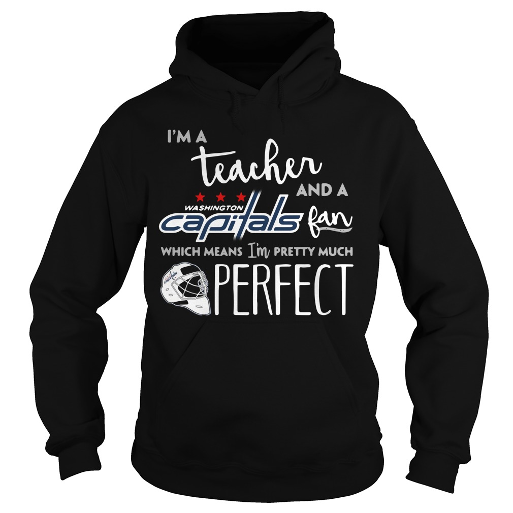 I'm a teacher and a Washington Capitals fan which means Hoodie