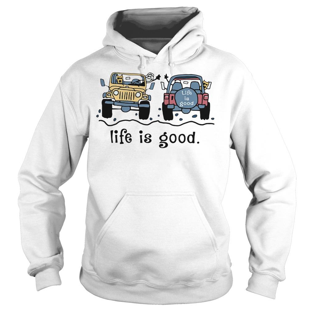 Jeep life is good Hoodie