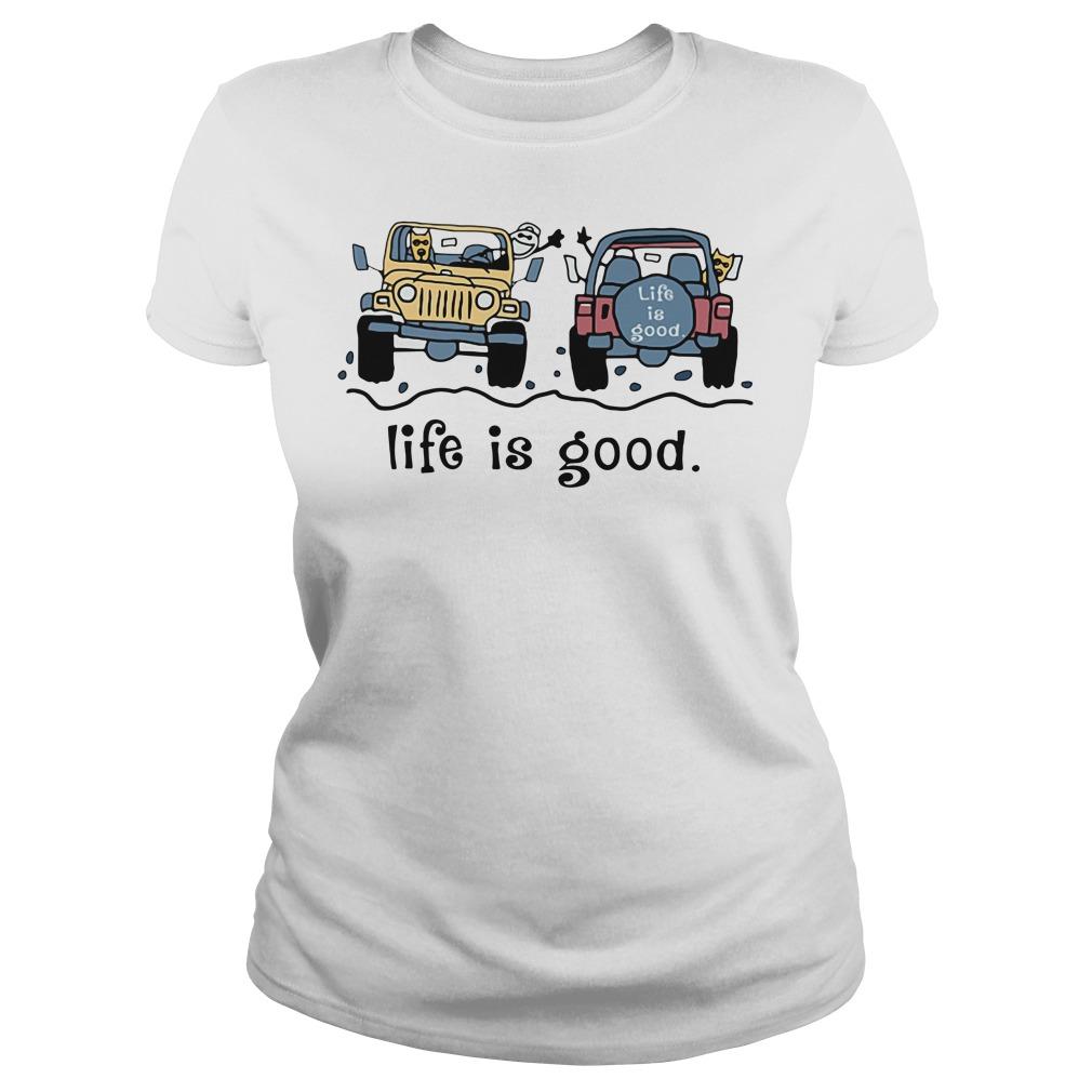 Jeep life is good Ladies Tee
