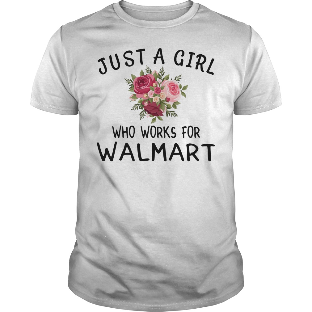 Just a girl who works for Walmart Guys Shirt