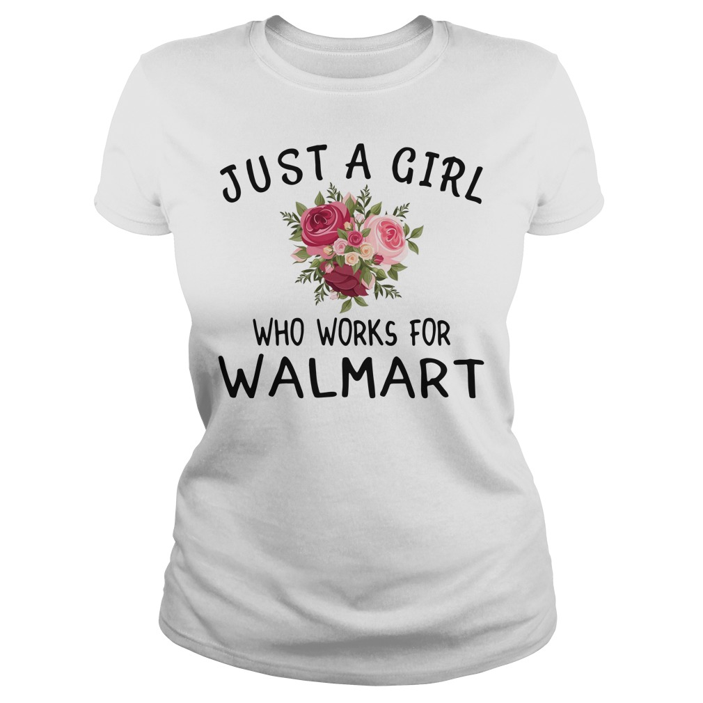 Just a girl who works for Walmart Ladies Tee