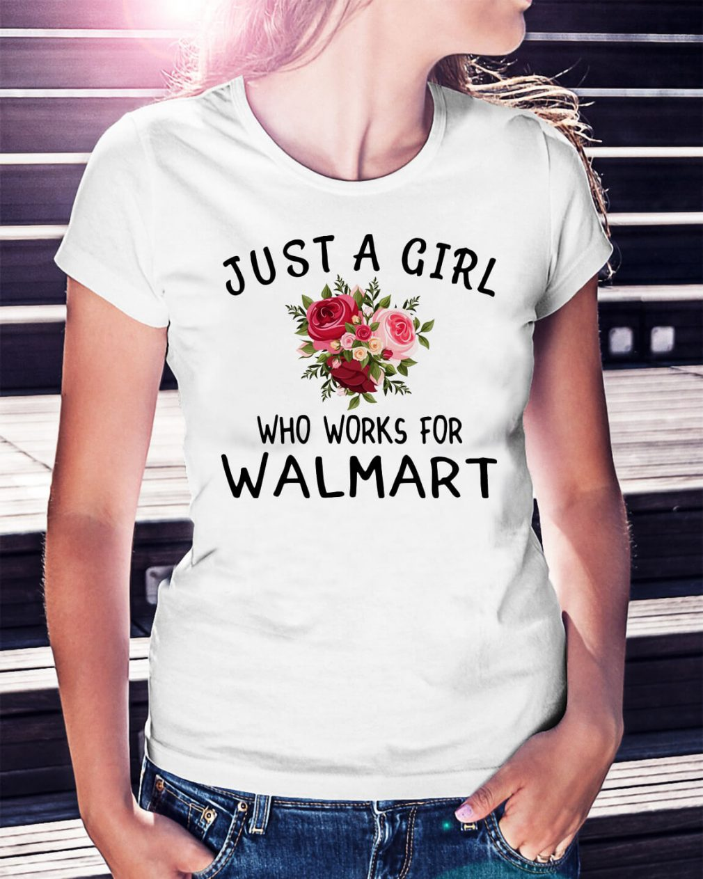 Just a girl who works for Walmart shirt