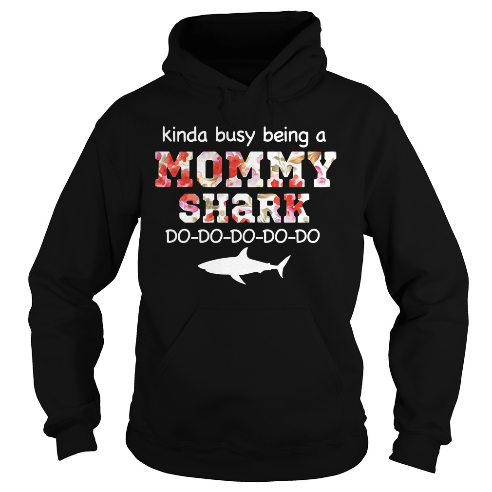 Kinda busy being a mommy do-do-do-do-do Hoodie
