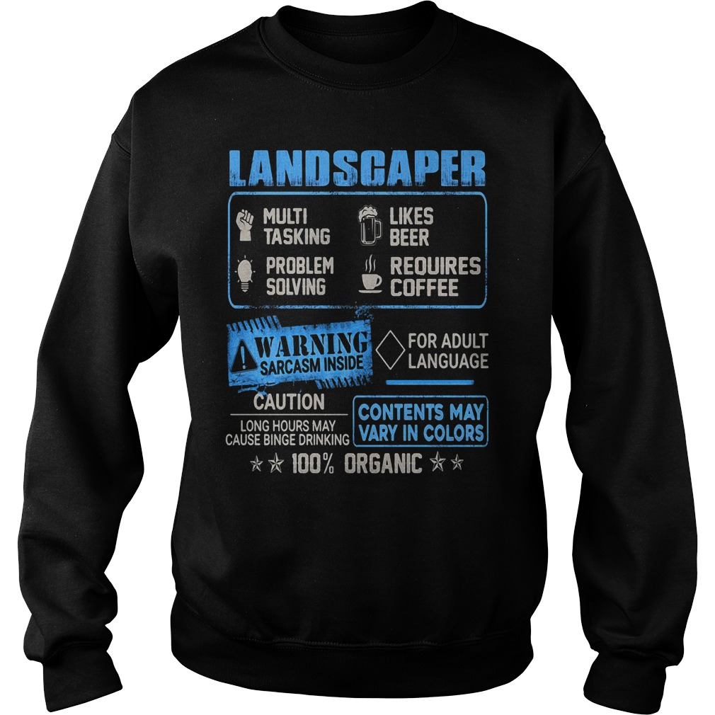 Landscaper multitasking likes beer problem solving requires coffee Sweater