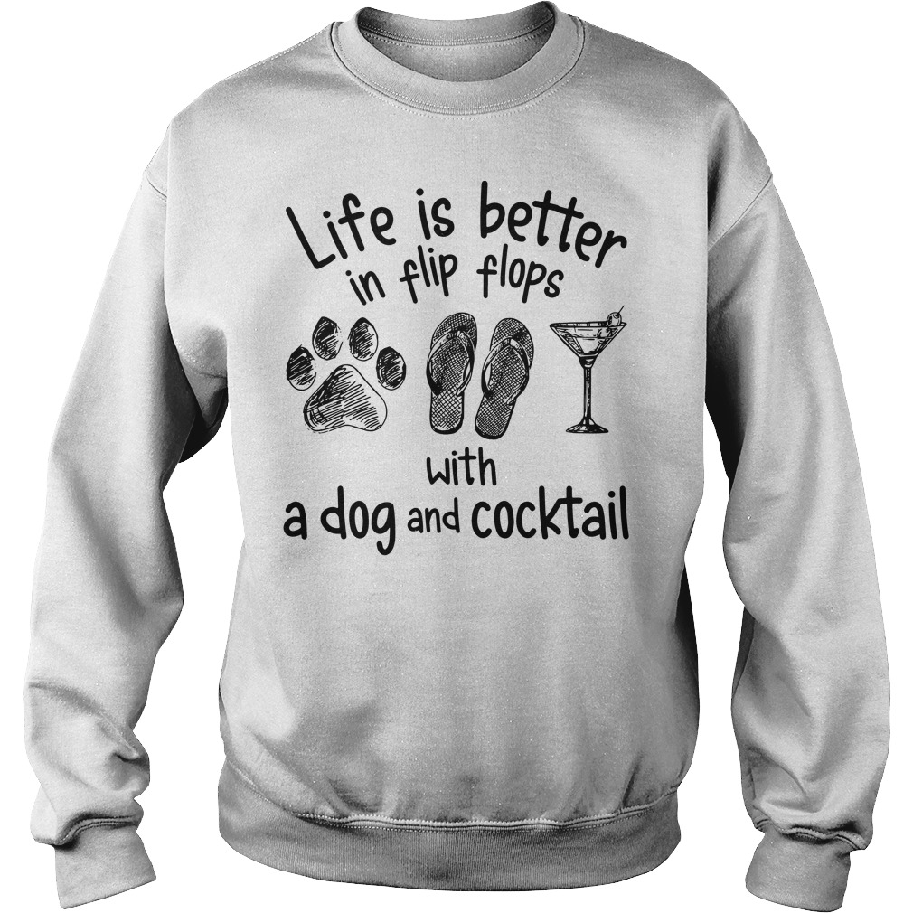 Life is better in flip flops with a dog and cocktail Sweater