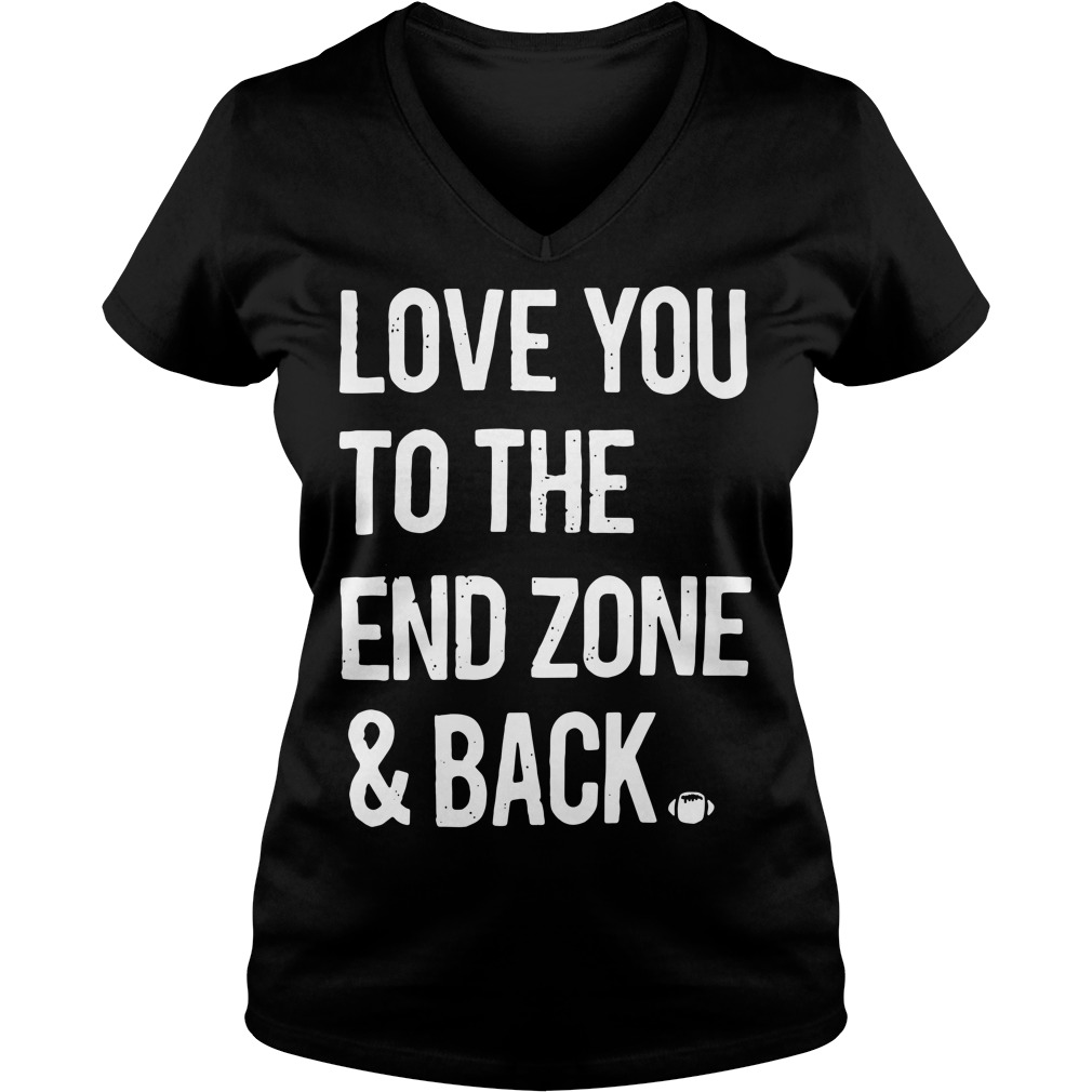 Love you to the end zone and back V-neck T-shirt