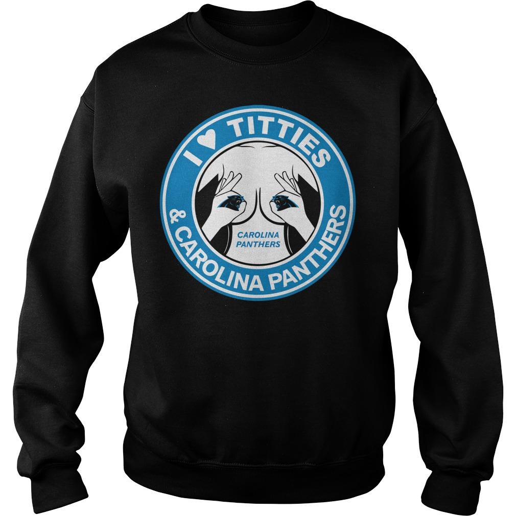 I love titties Carolina Panthers Sweater