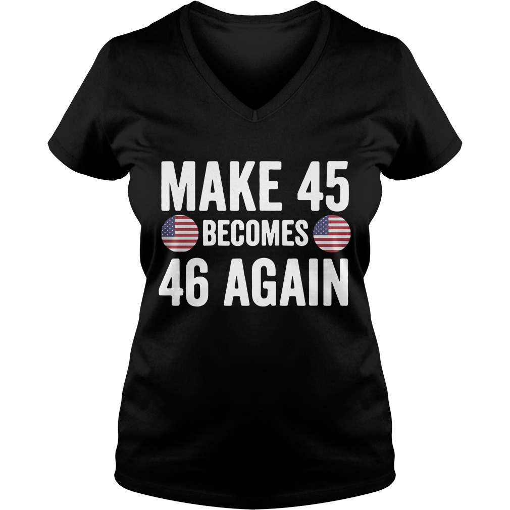 Make 45 becomes 46 again V-neck T-shirt