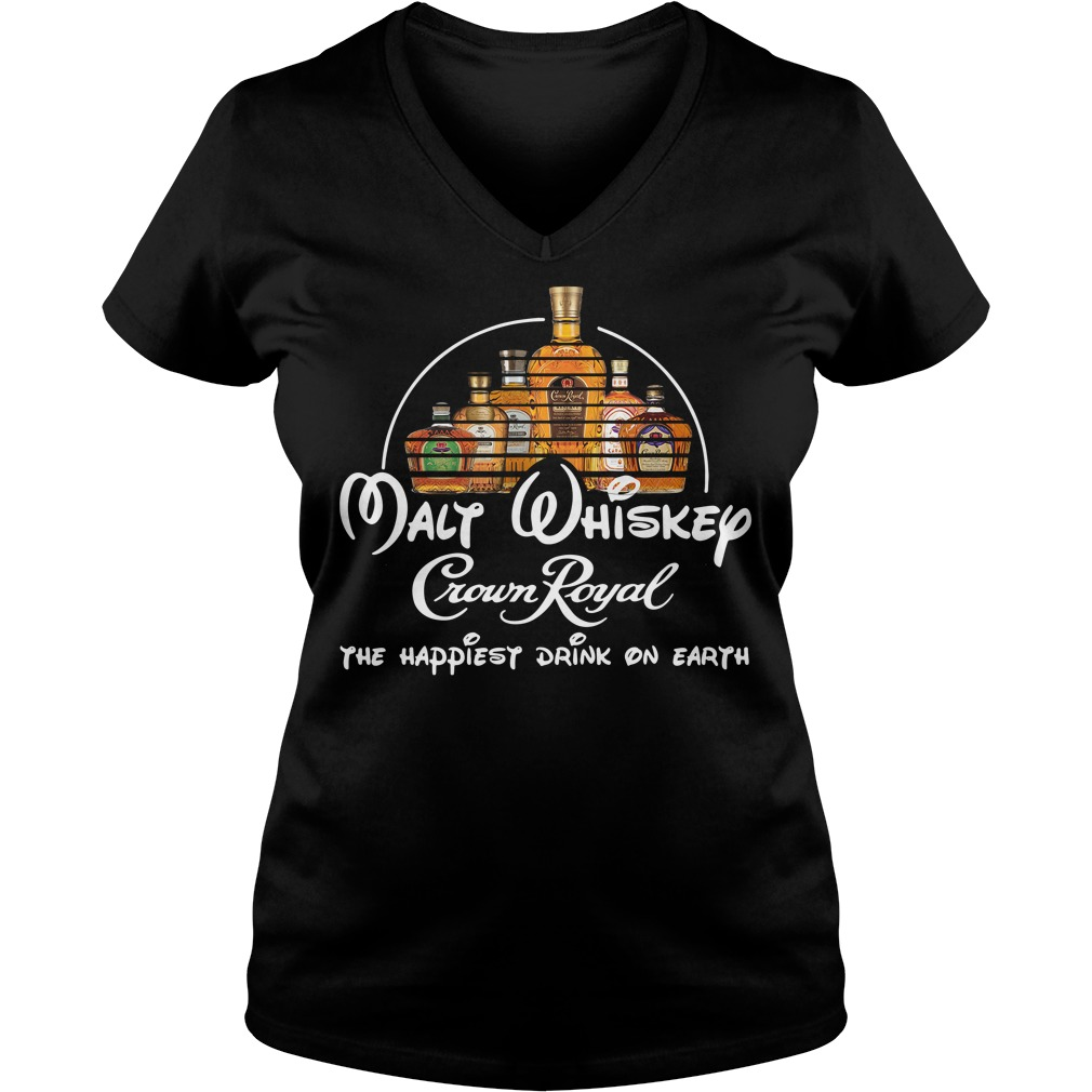 Malt Whiskey Crown Royal the happiest drink on earth V-neck T-shirt