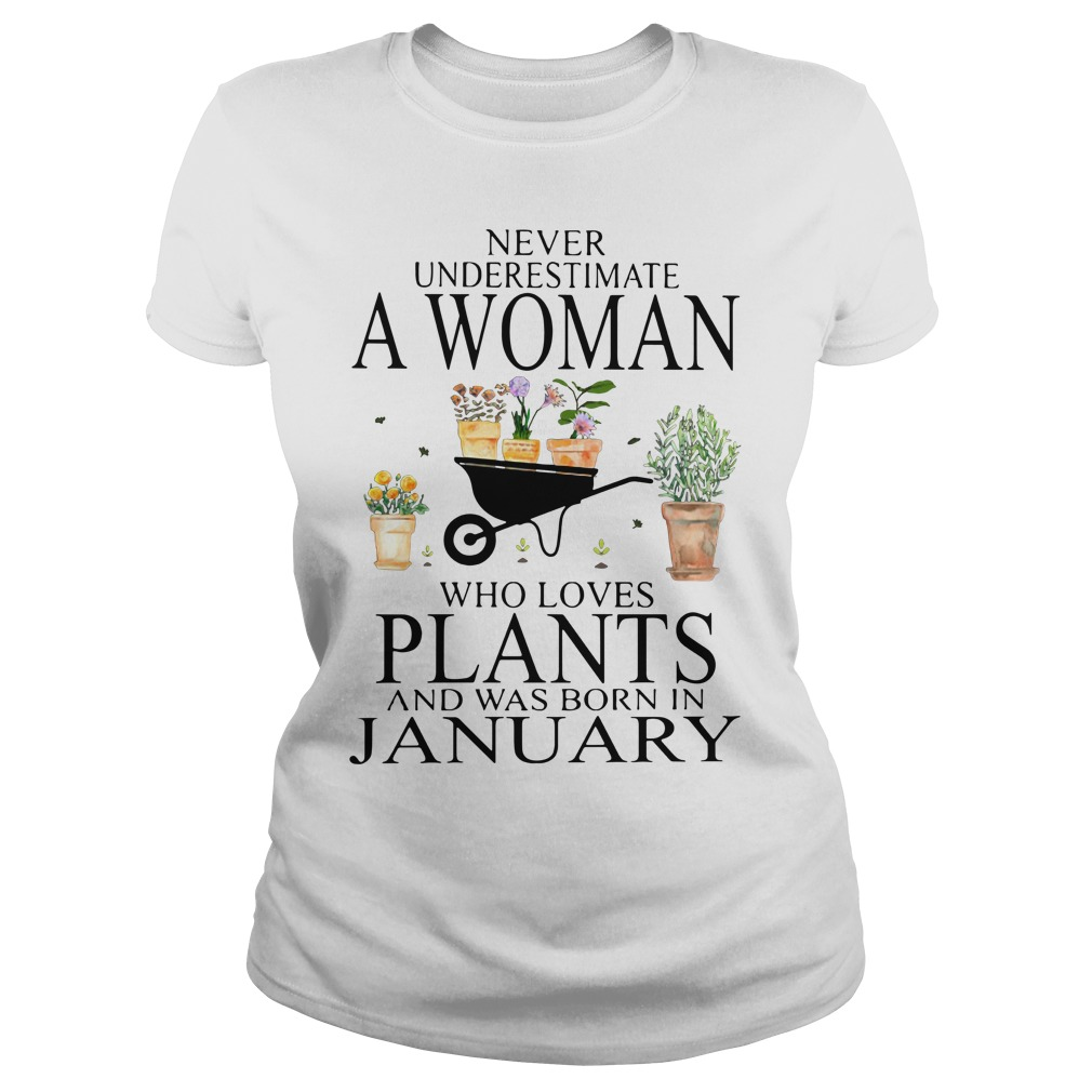 Never underestimate a woman who loves plants Ladies Tee