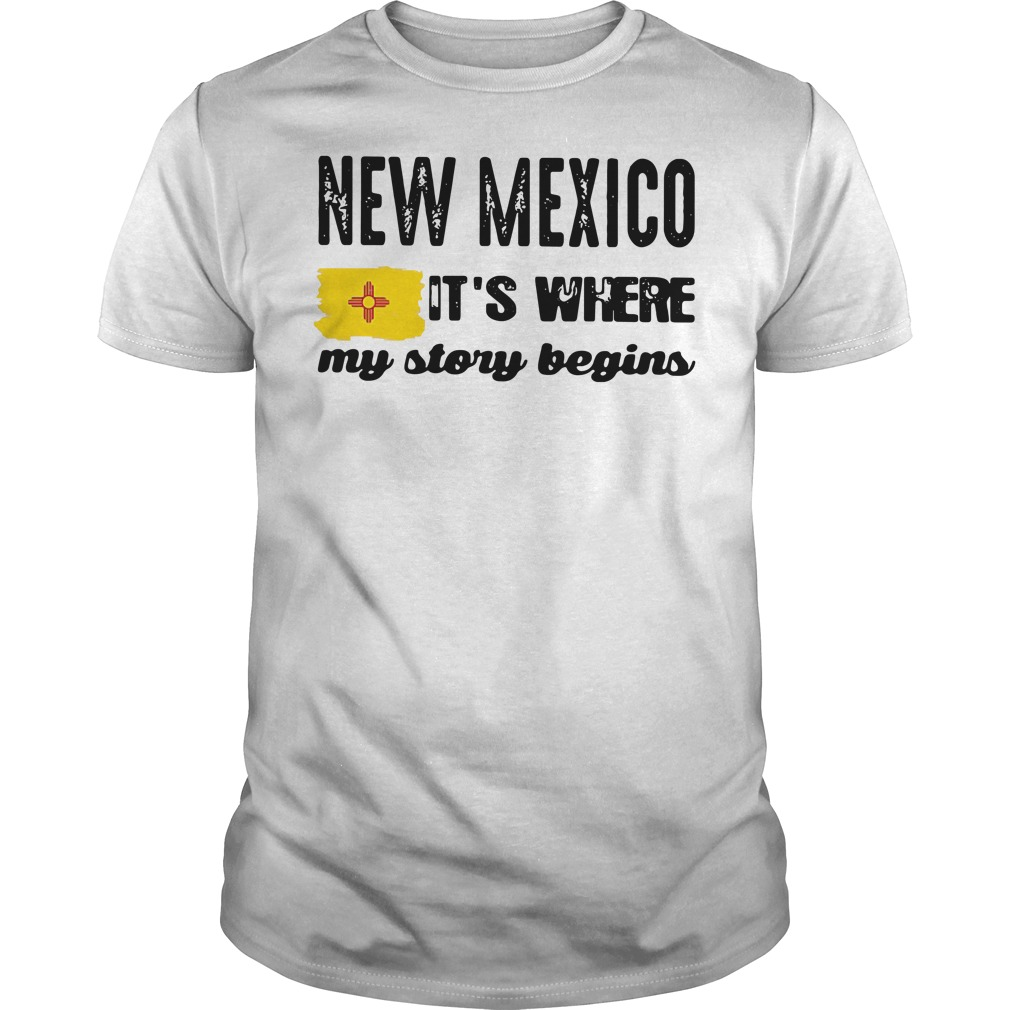 New Mexico it's where my story begins Guys Shirt