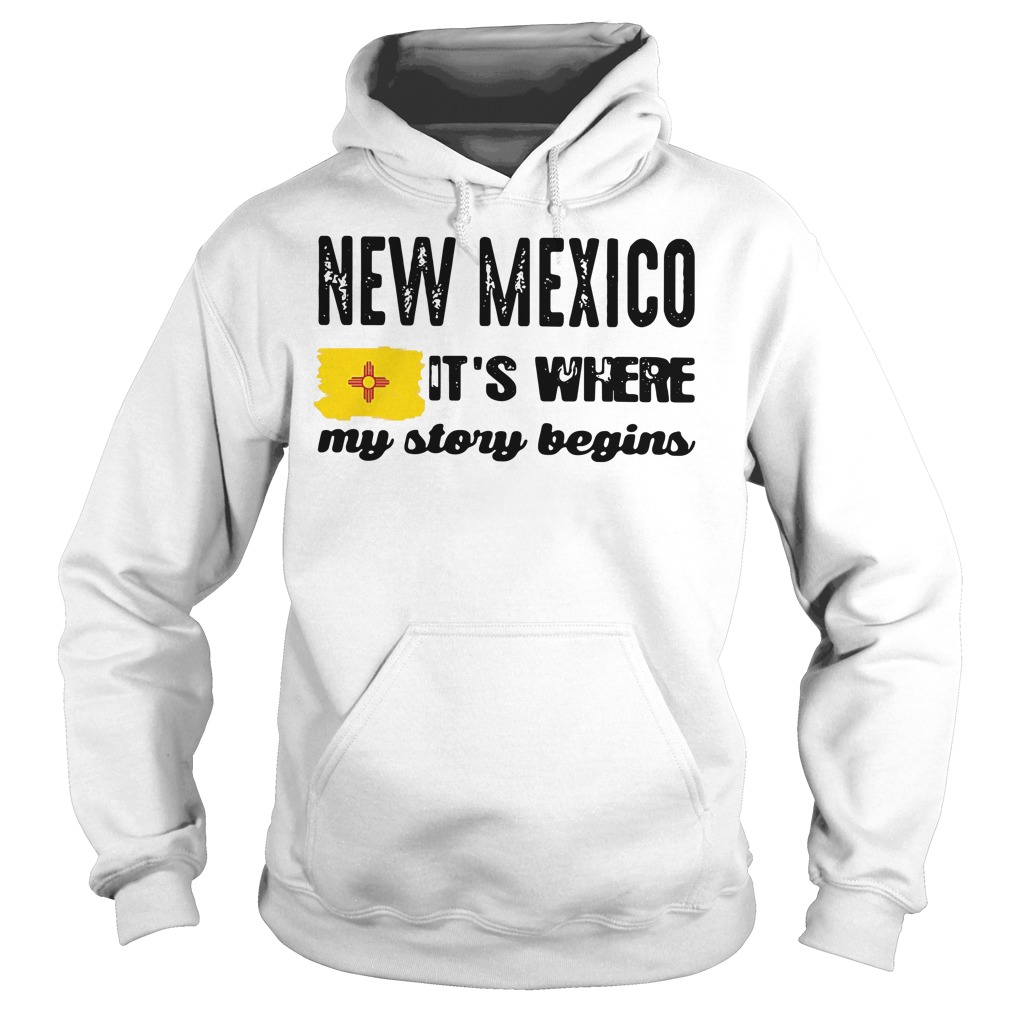 New Mexico it's where my story begins Hoodie
