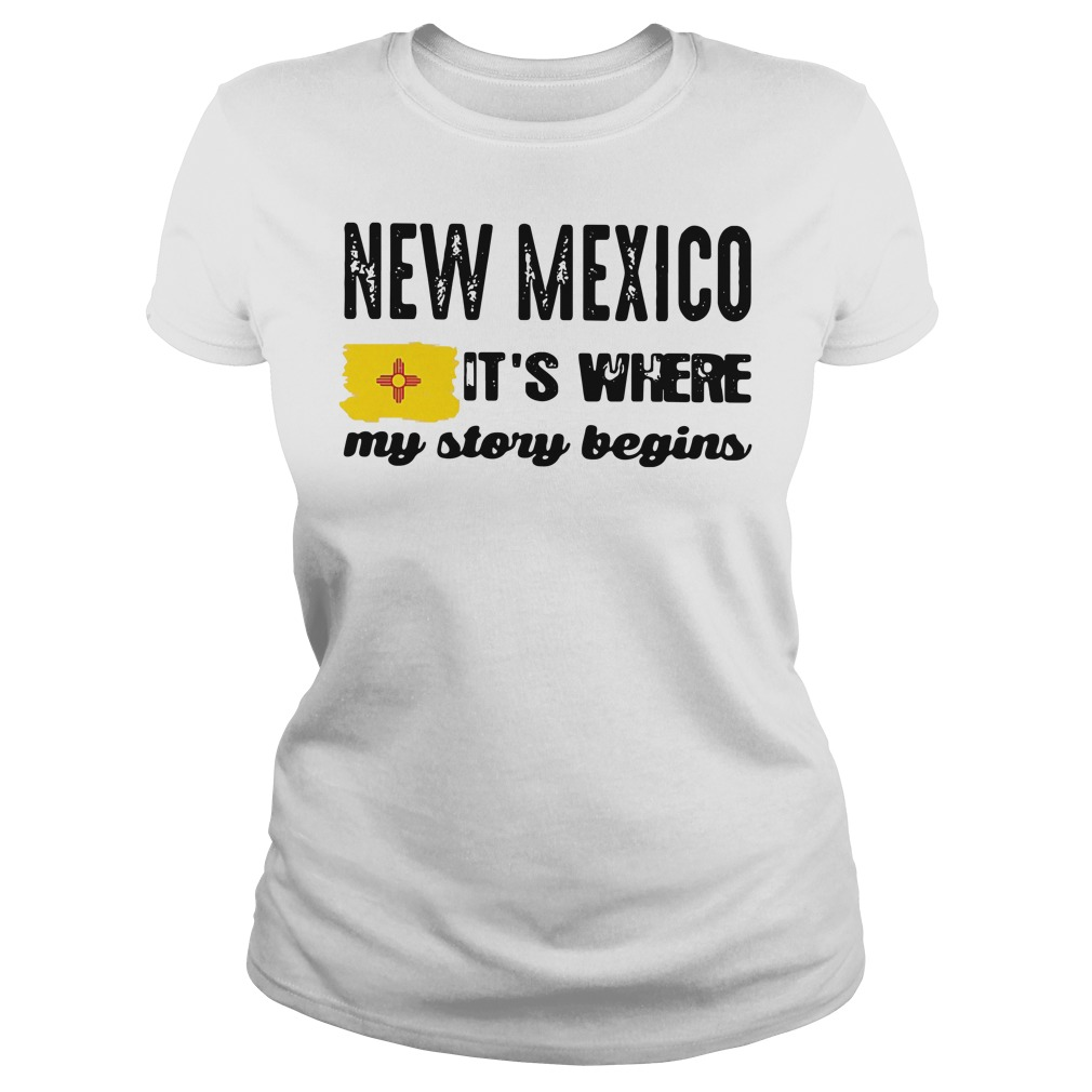 New Mexico it's where my story begins Ladies Tee
