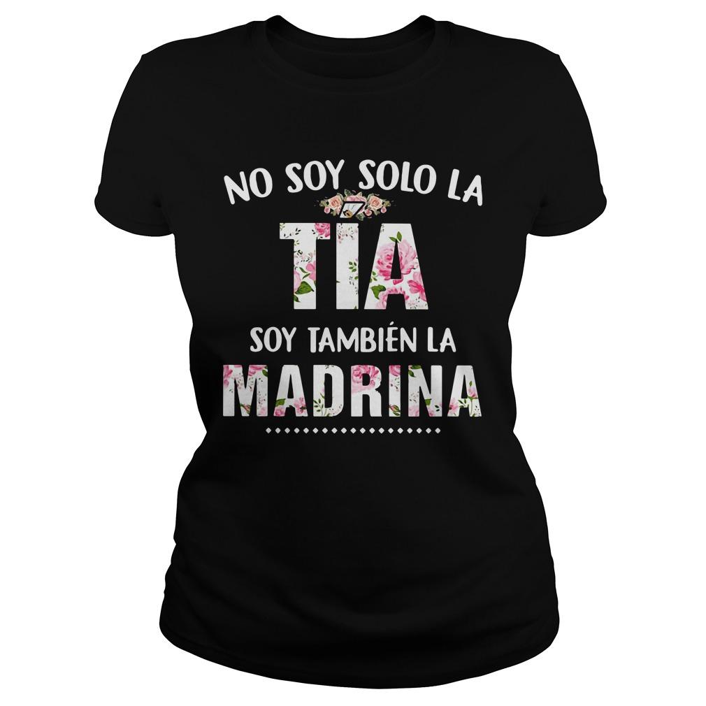No soy solo la Tia soy Tambien la Madrina Ladies Tee