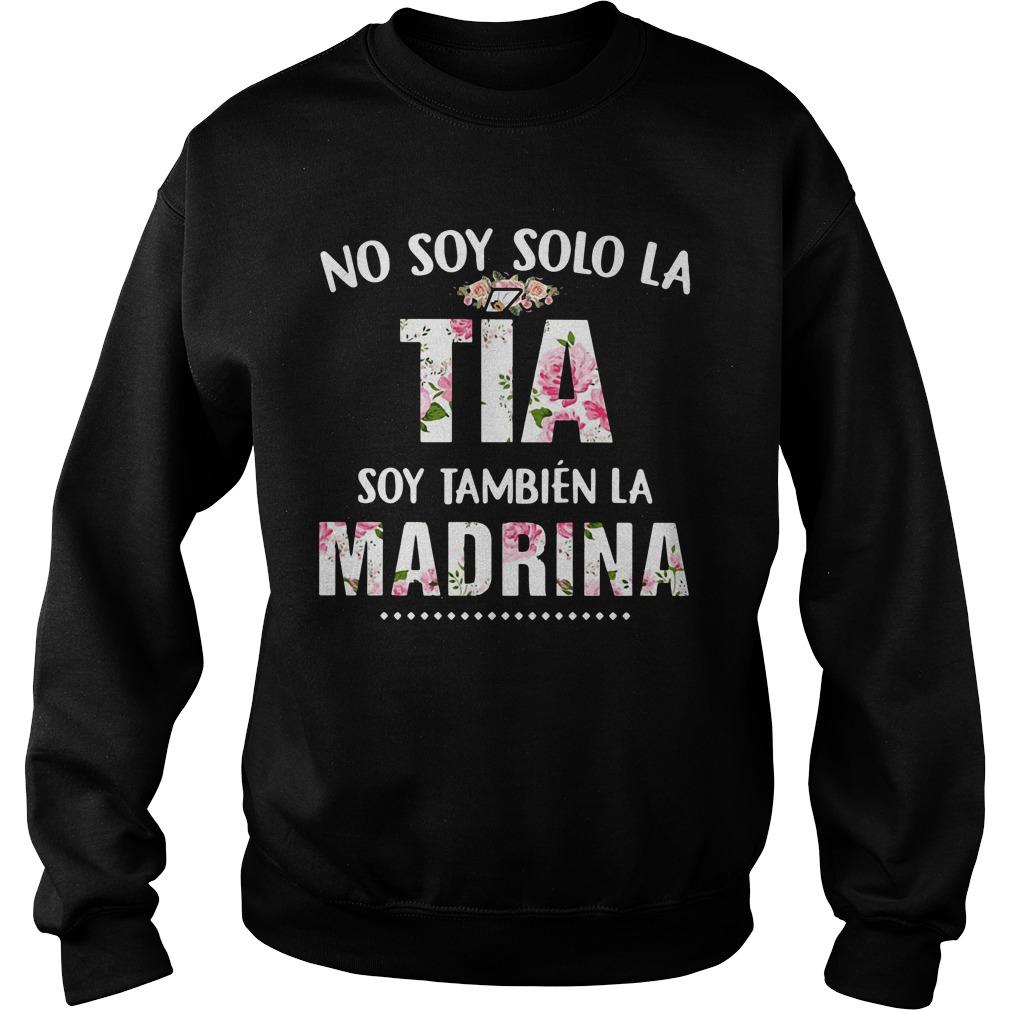 No soy solo la Tia soy Tambien la Madrina Sweater