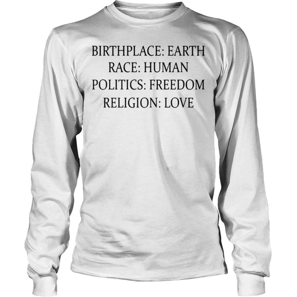Official Birthplace Earth race human politics freedom religion love Longsleeve Tee