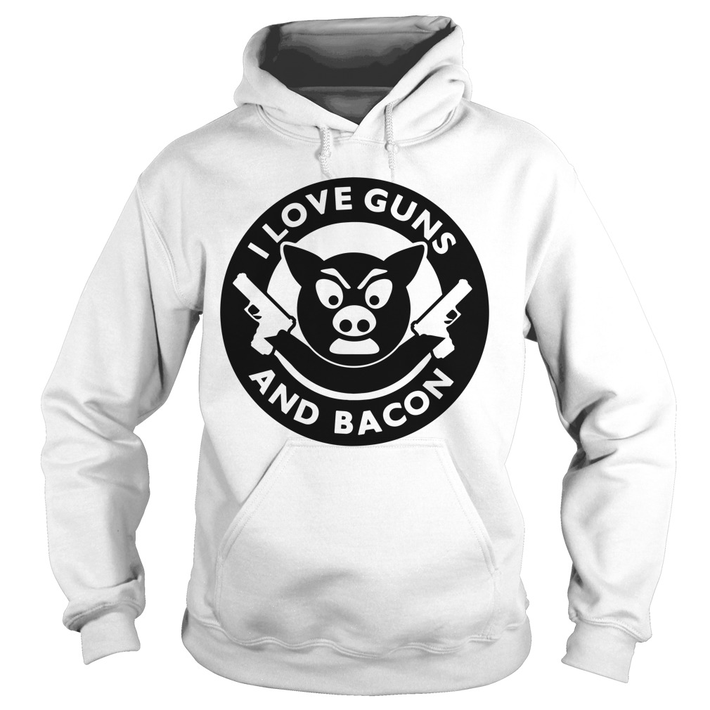 Pig I love guns and bacon Hoodie