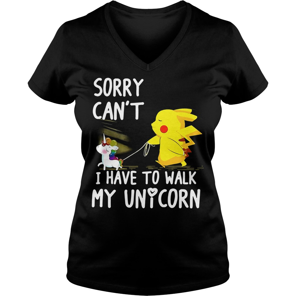 Pikachu sorry can't I have to walk my unicorn V-neck T-shirt