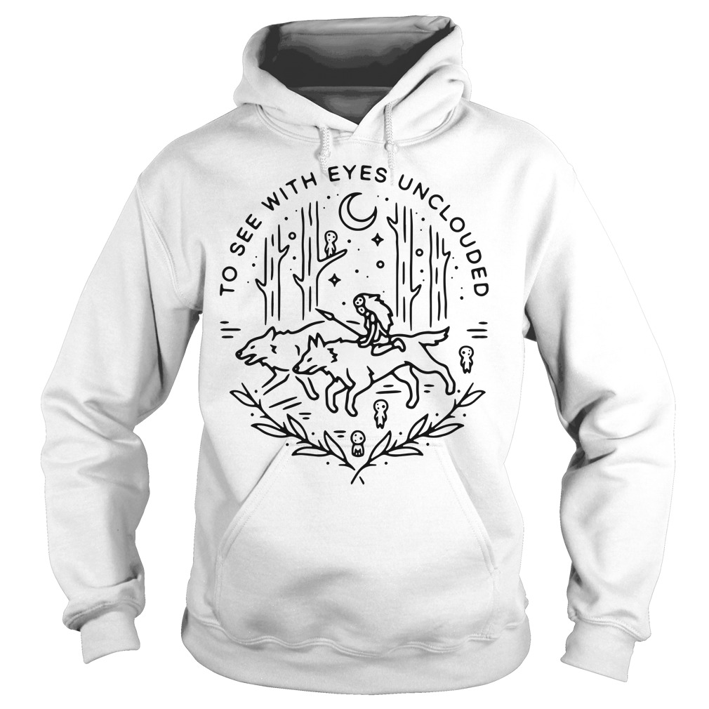 To see with eyes unclouded Hoodie