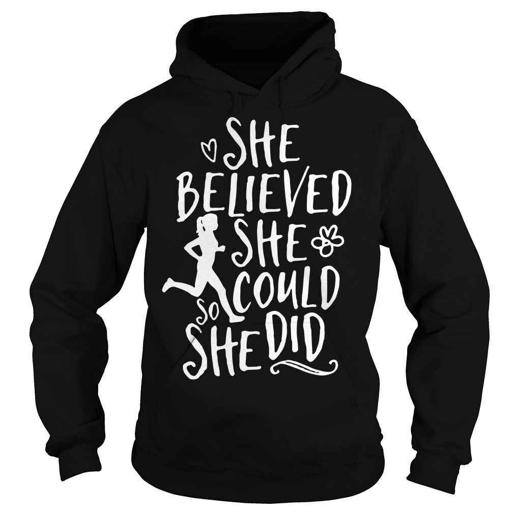 She believed she could she did Hoodie