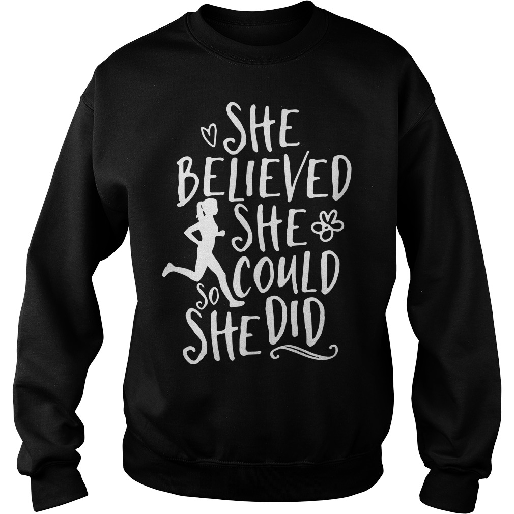 She believed she could she did Sweater