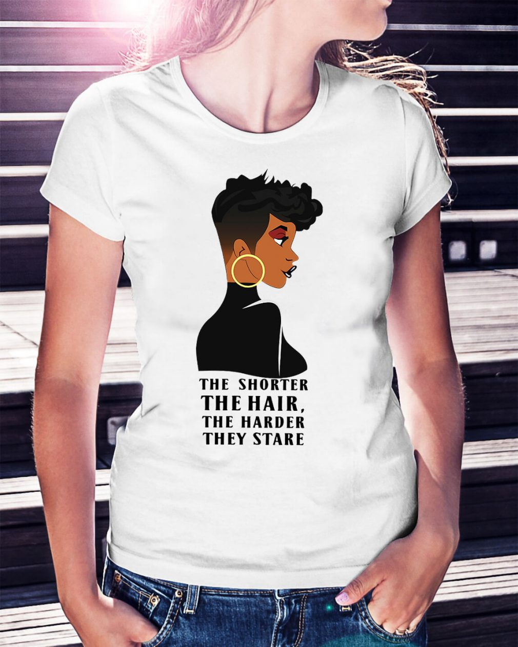 The shorter the hair the harder they stare shirt