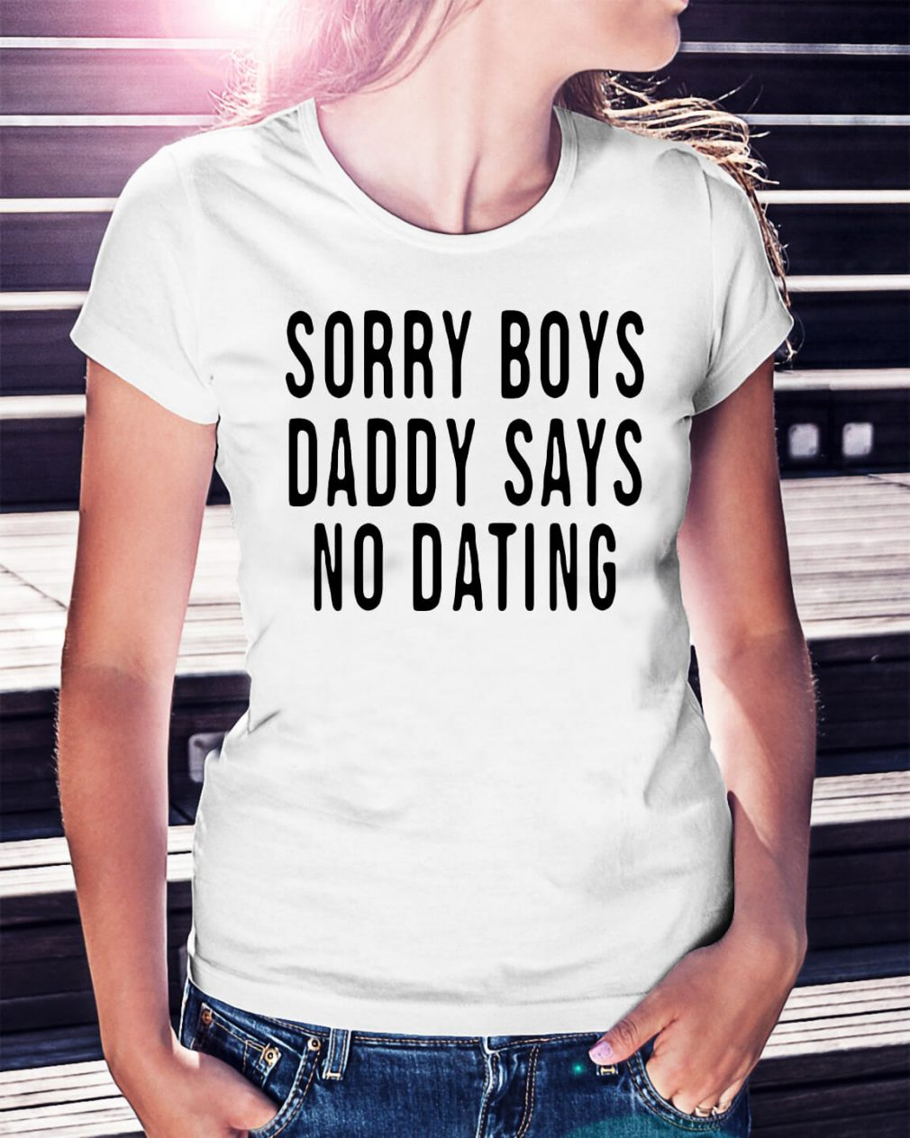 Sorry boys daddy says no dating shirt