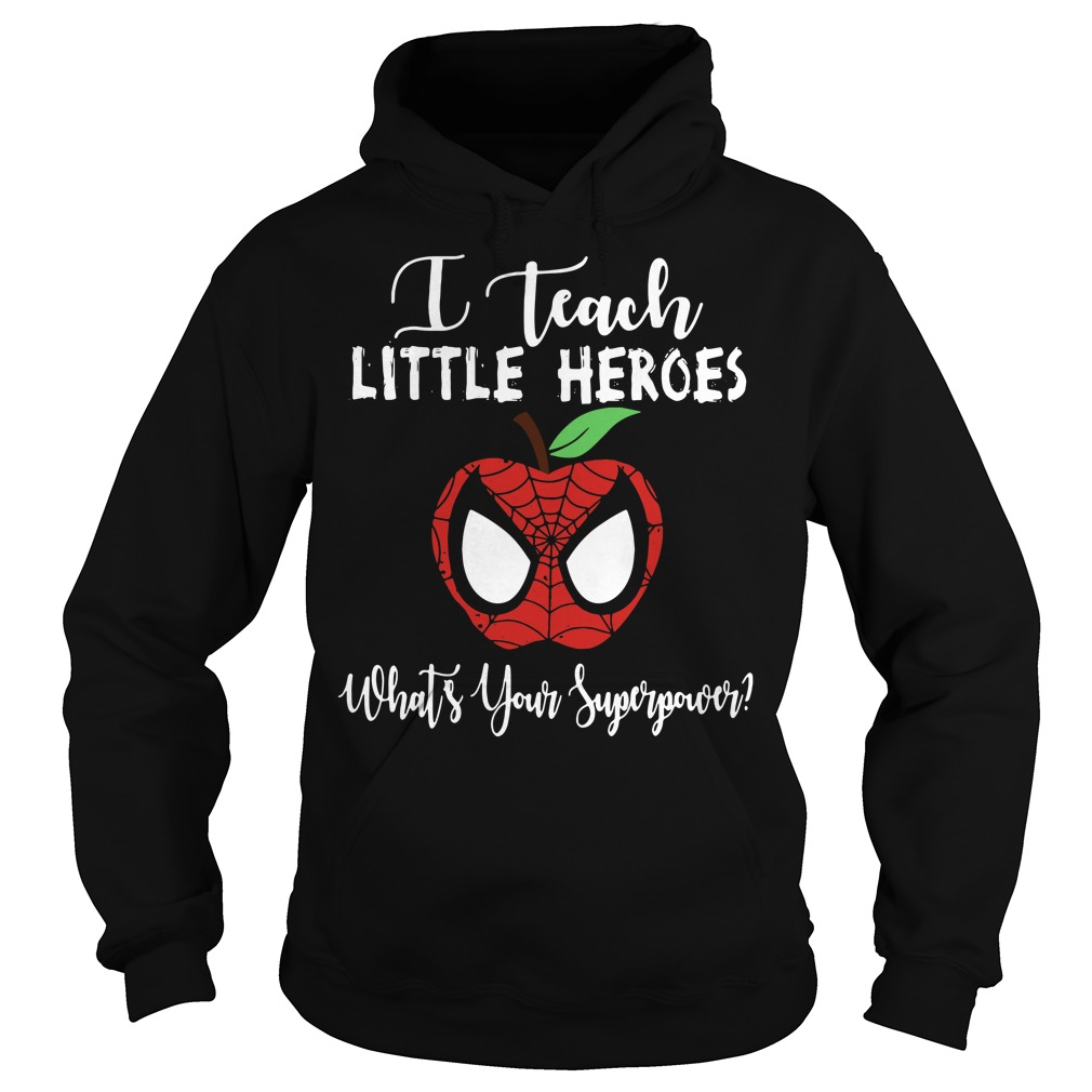 Spiderman I teach little heroes what's your superpower Hoodie