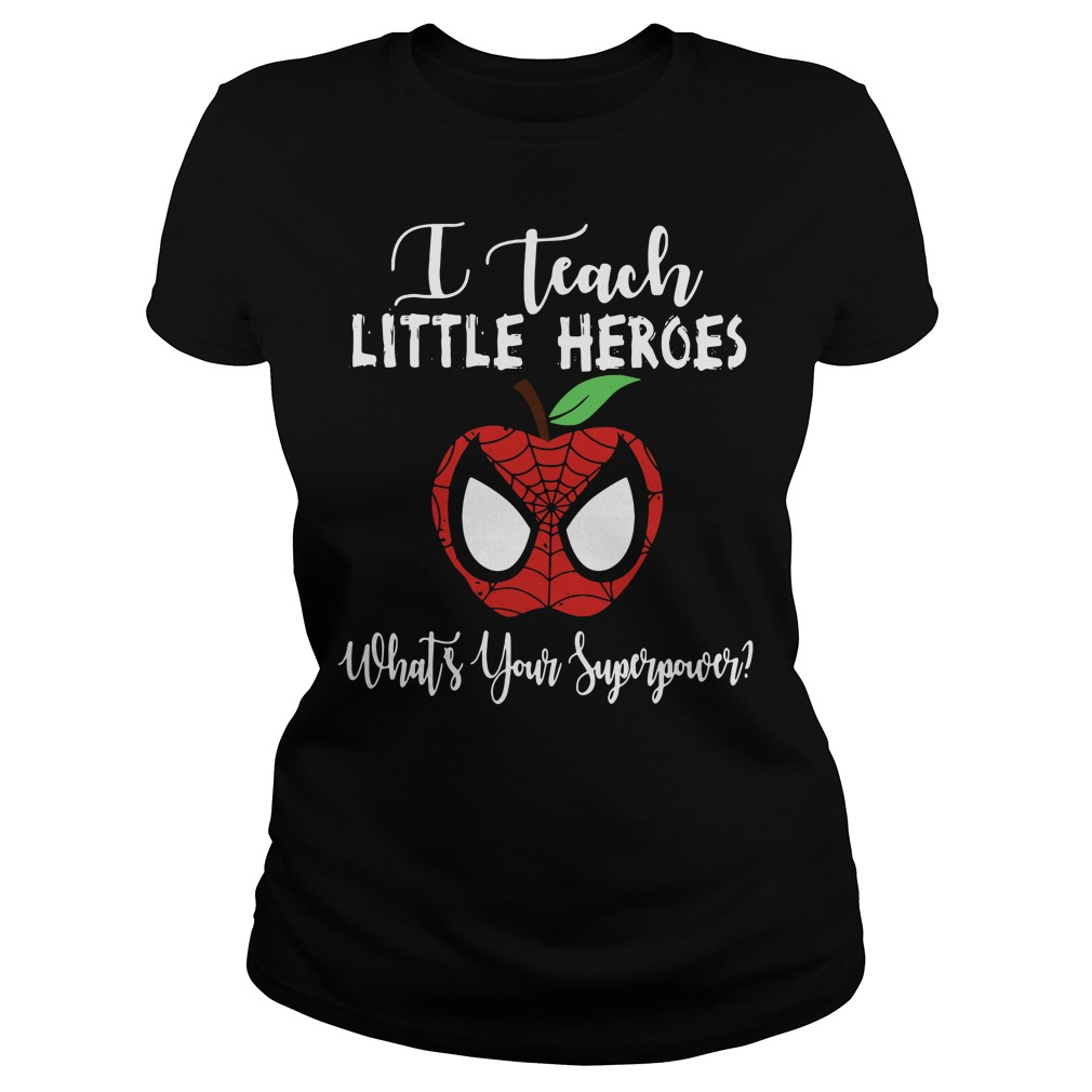 Spiderman I teach little heroes what's your superpower Ladies Tee