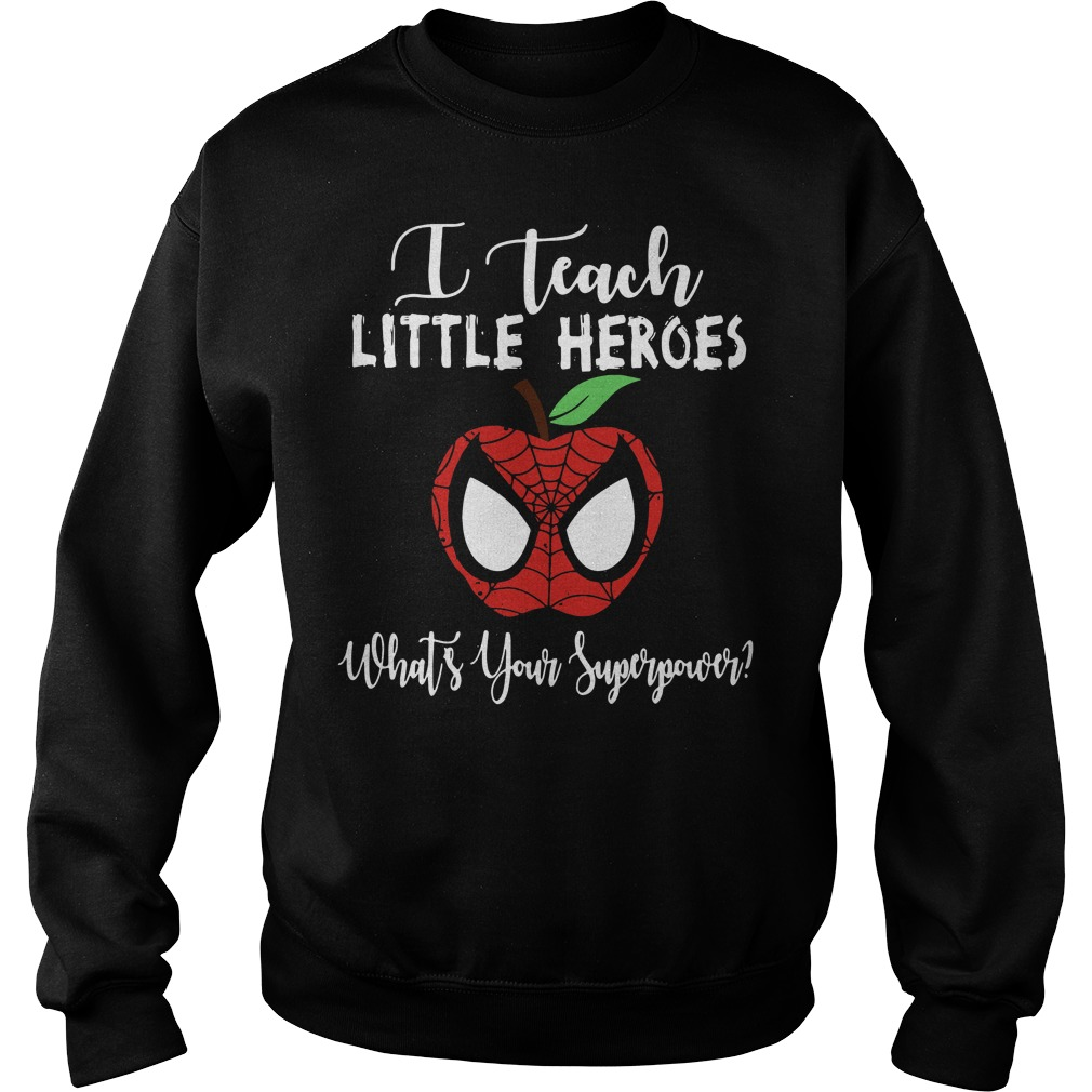 Spiderman I teach little heroes what's your superpower Sweater