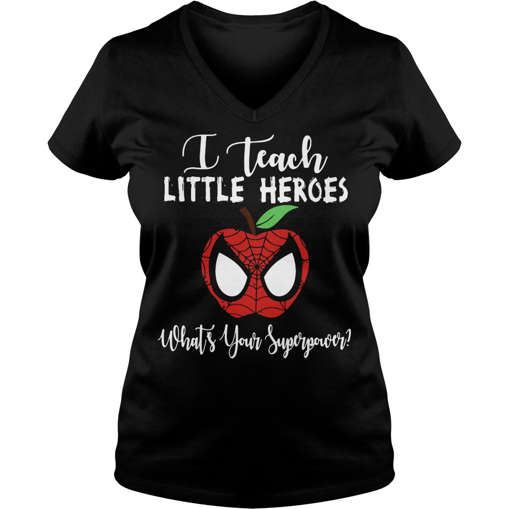Spiderman I teach little heroes what's your superpower V-neck T-shirt
