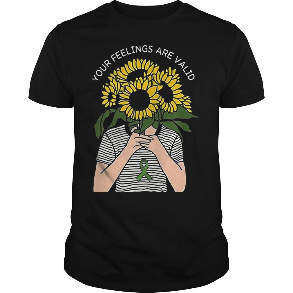Sunflower your feelings are valid Guys Shirt