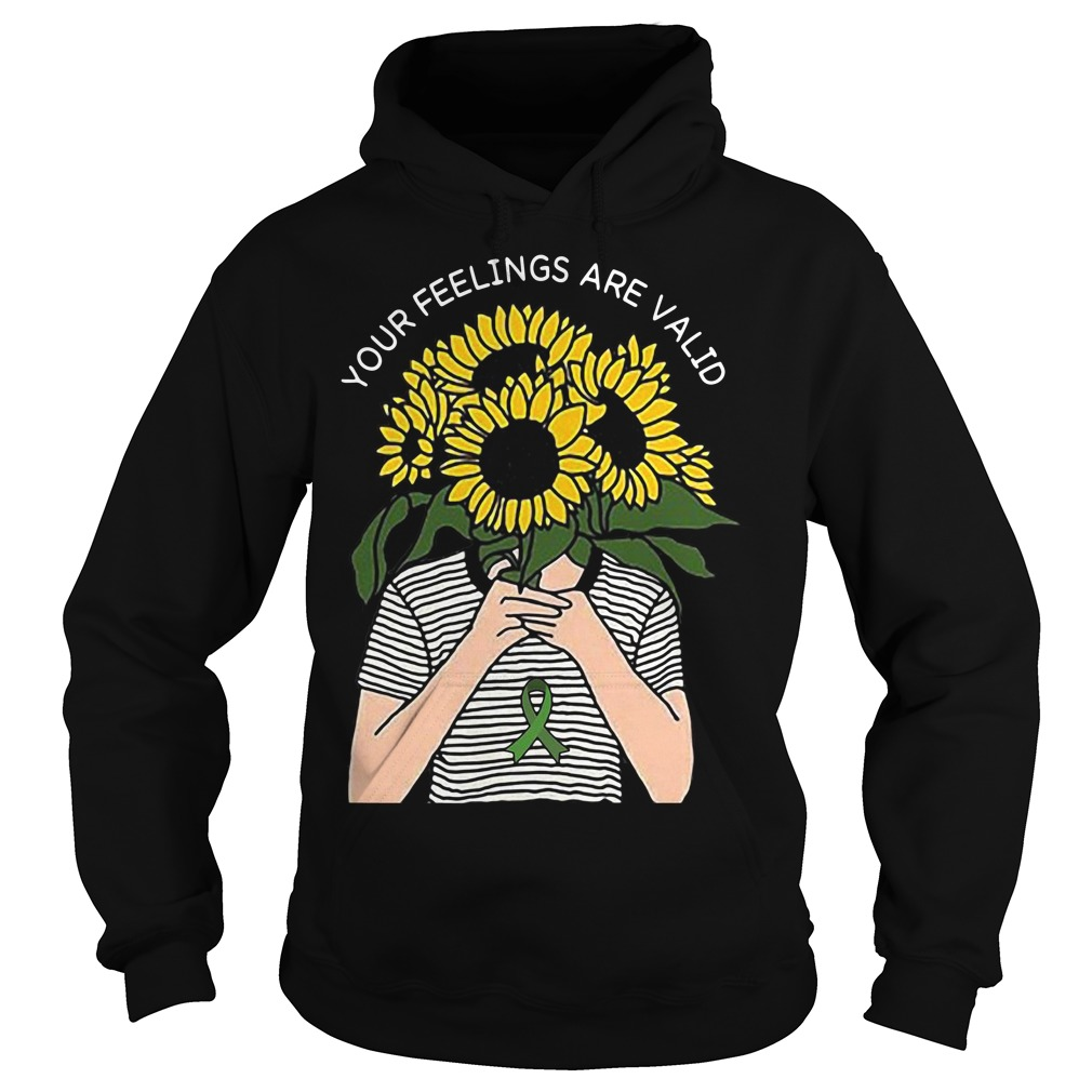 Sunflower your feelings are valid Hoodie