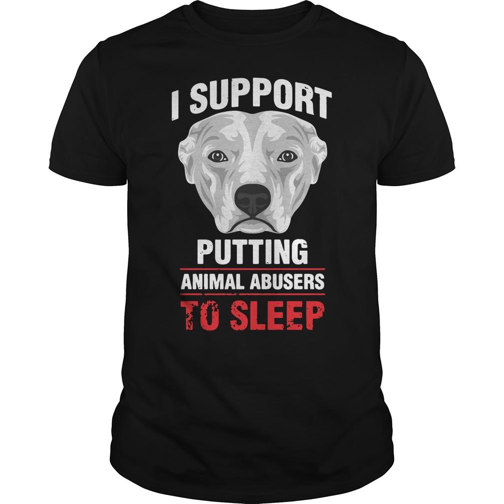 I support putting animal abusers to sleep Guys Shirt