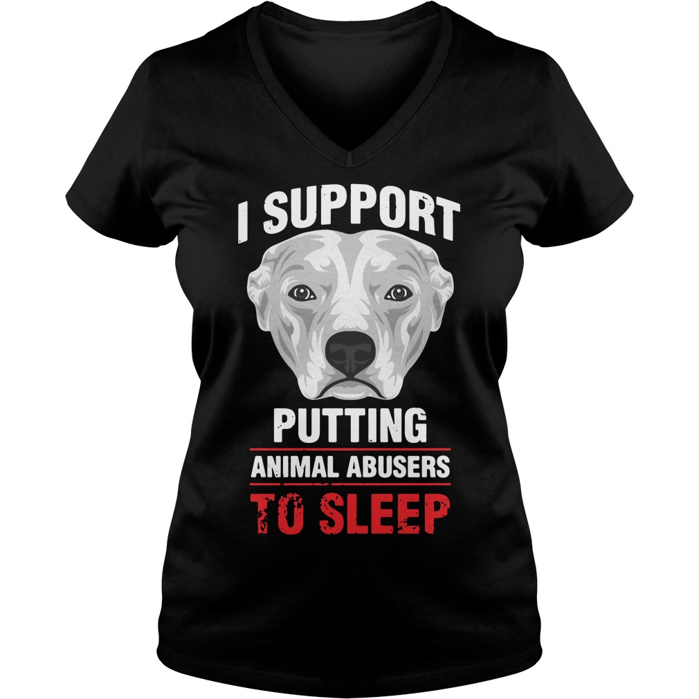 I support putting animal abusers to sleep V-neck T-shirt