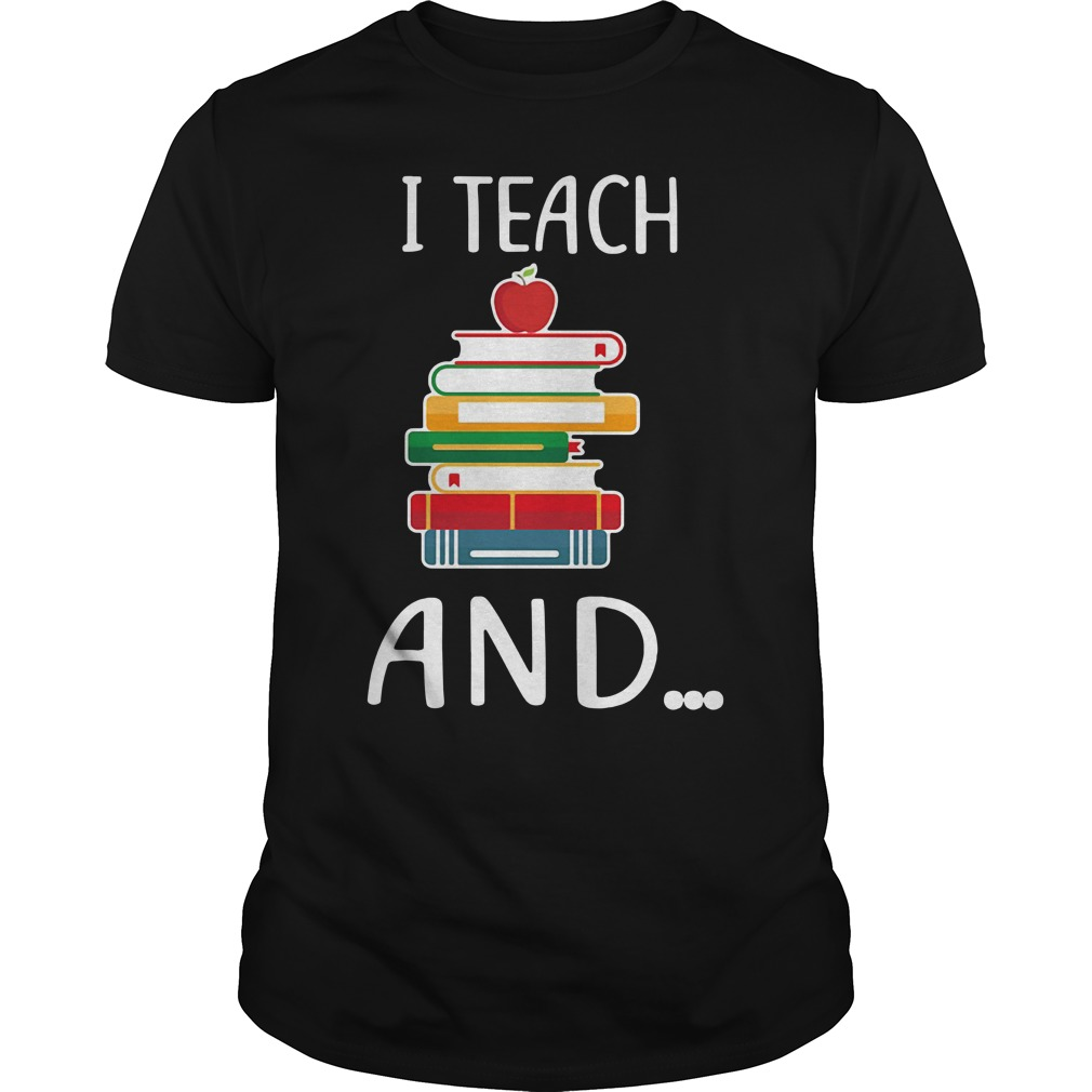 I teach and I'm watching you Guys Shirt