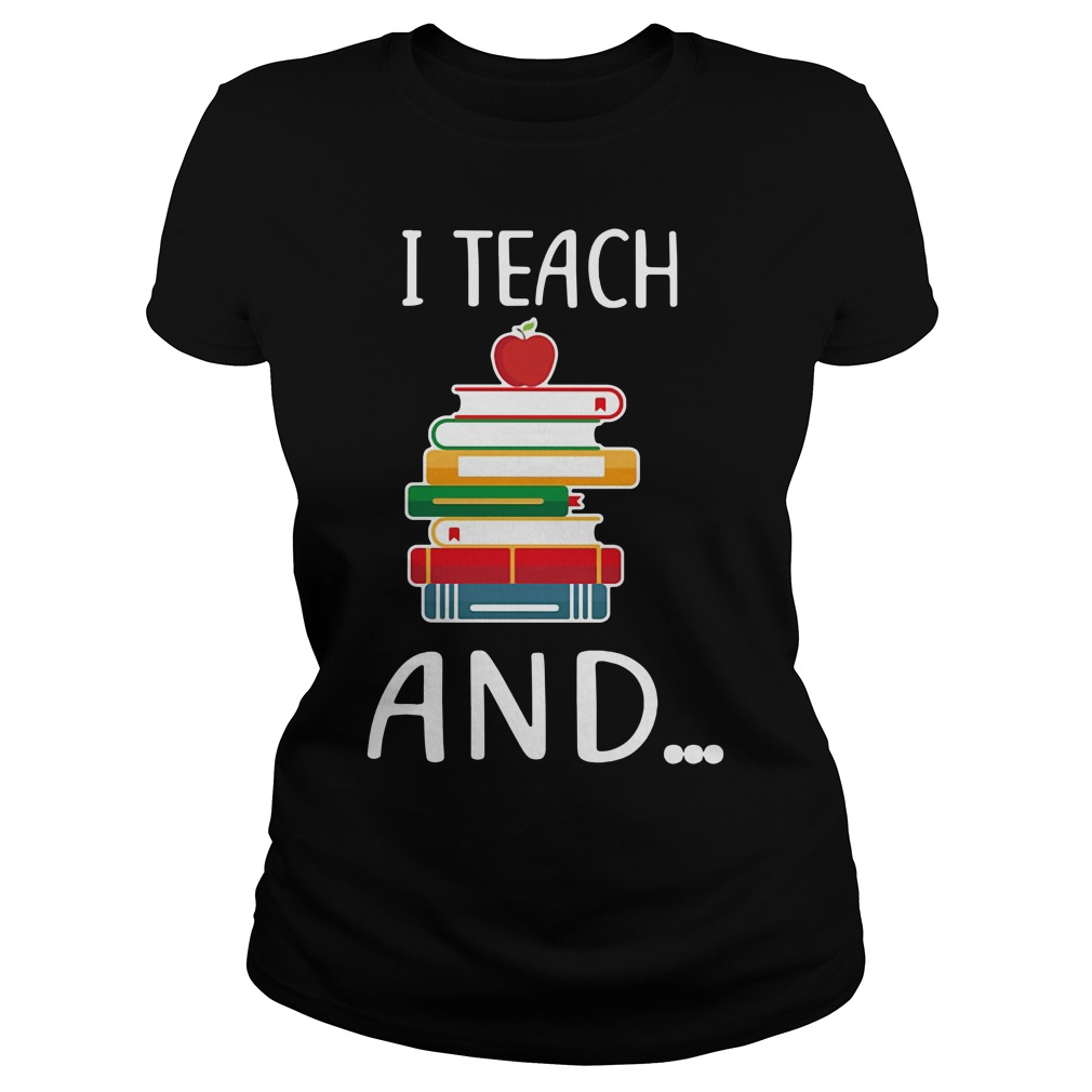 I teach and I'm watching you Ladies Tee
