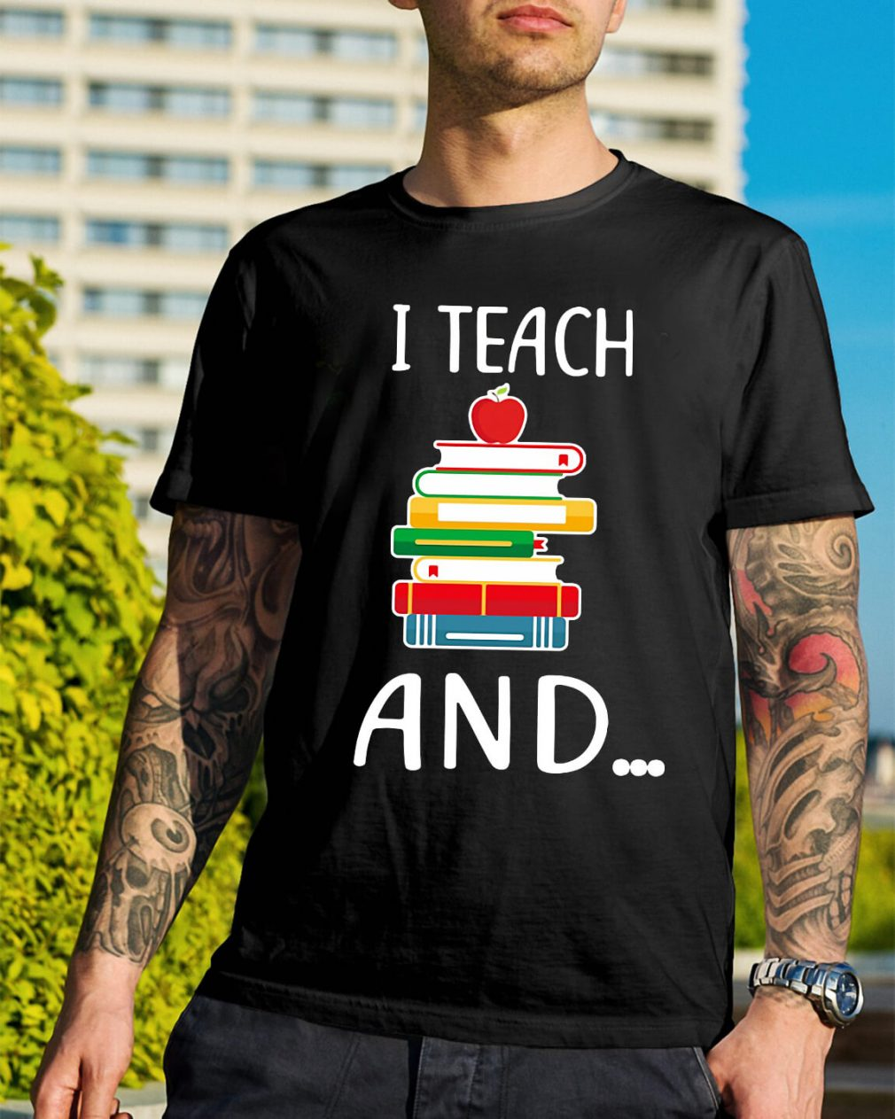 I teach and I'm watching you shirt