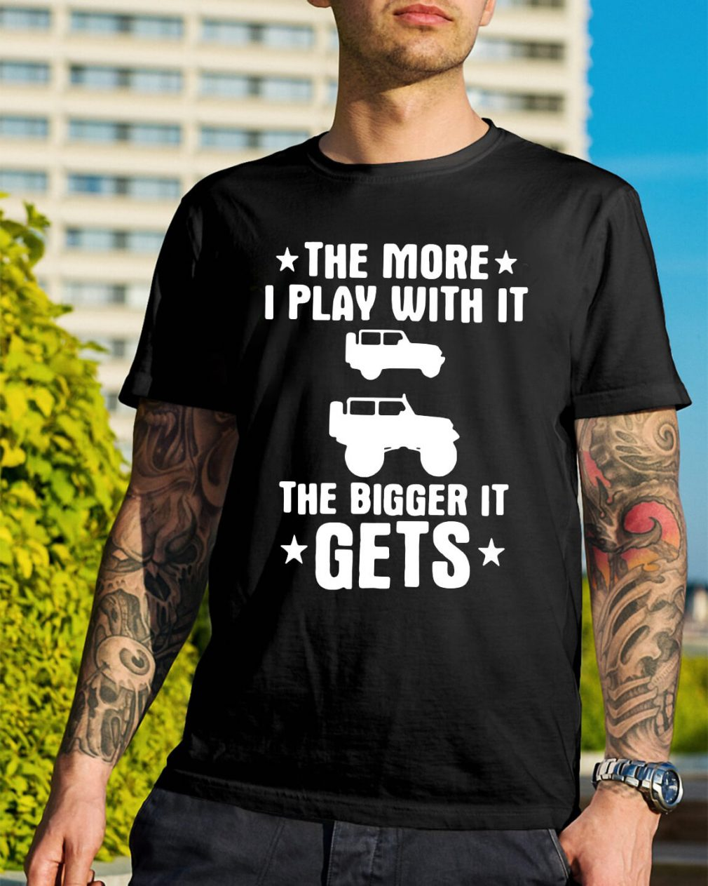 The more I play with it the bigger it gets shirt