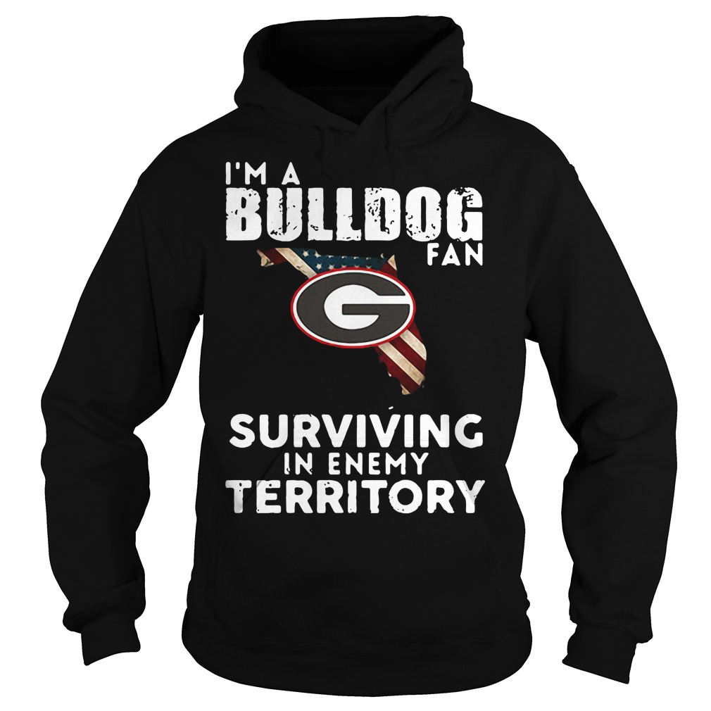 University of Georgia I'm a Bulldog fan Surviving Territory Hoodie